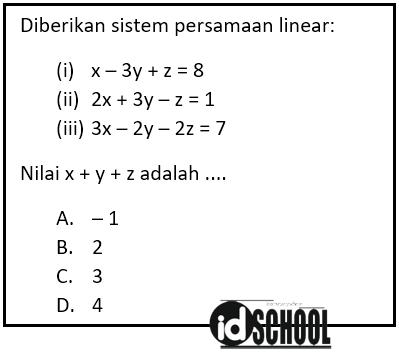 Contoh Soal Sistem Persamaan Linear Tiga Variabel