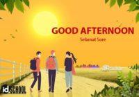 Good Afternoon atau Selamat Sore
