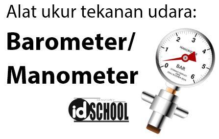 Alat Ukur Tekanan Udara adalah Barometer atau Manometer