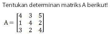Contoh Soal Cara Menentukan Determinan Matriks 3 x 3